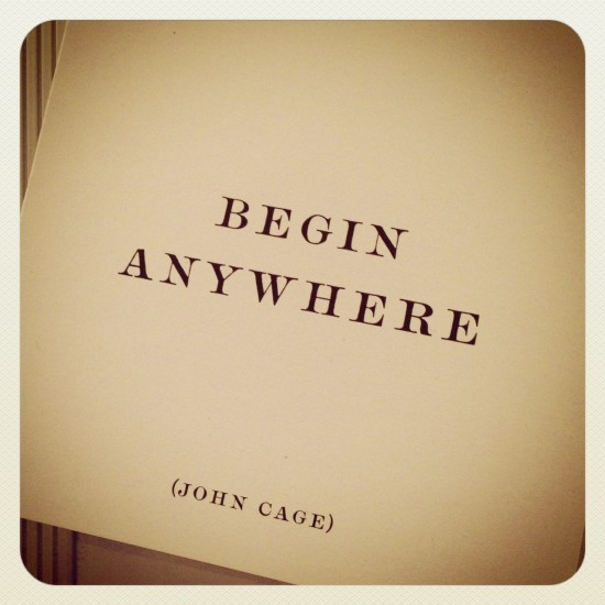 John Cage quote-Photo by Michelle Aldredge