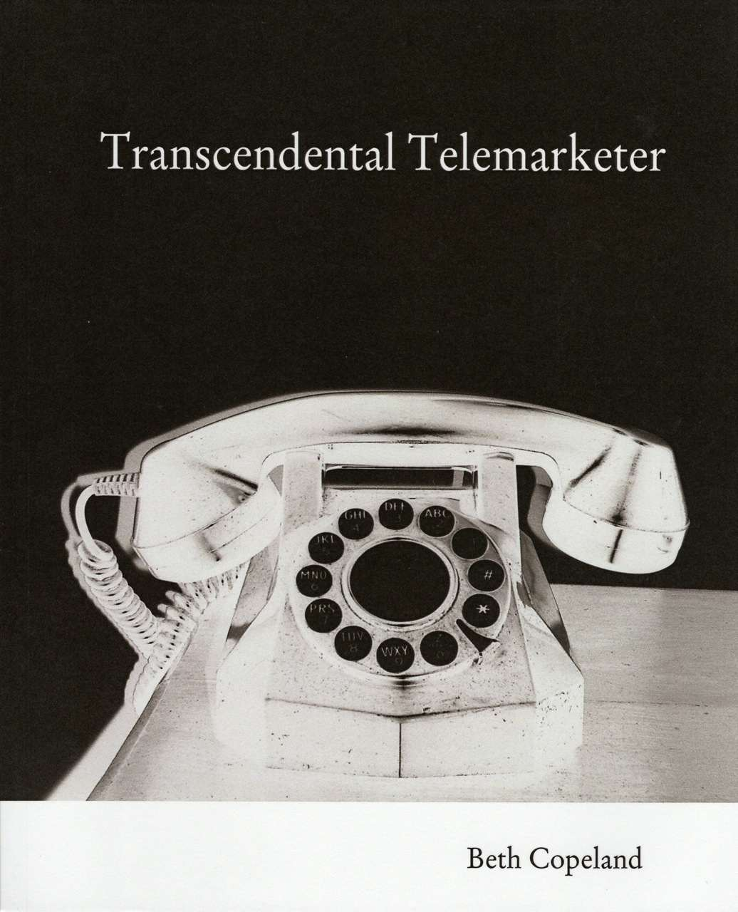 Beth Copeland-Transcendental Telemarketer