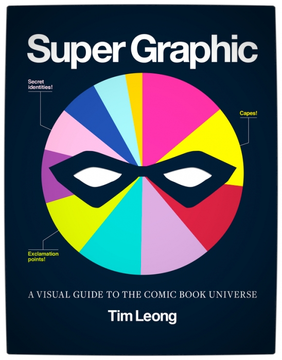 Infographics-Super-Graphic-A-Visual-Guide-to-the-Comic-Book-Universe-by-Tim-Leong-Cover